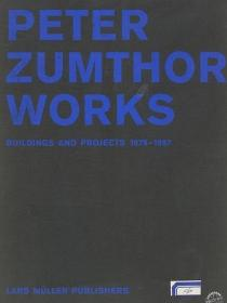 Peter Zumthor Works - Buildings and Projects, 1979-1997彼得.卒姆托作品集