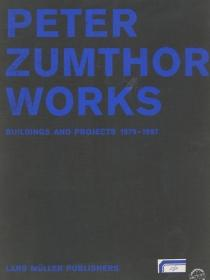 Peter Zumthor Works Buildings and Projects 1979-1997