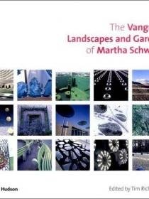 The Vanguard Landscapes and Gardens of Martha Schwartz